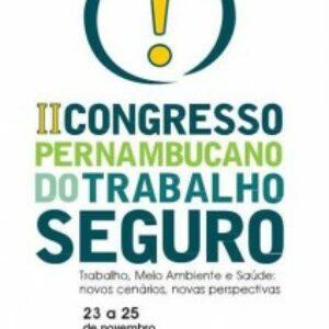 Trabalho Seguro é tema de Congresso em Pernambuco