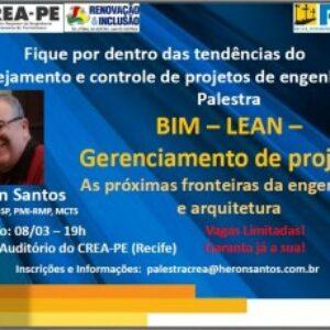 Crea-PE e PMI-PE oferecem palestras gratuitas sobre BIM, Produção Enxuta e Gerenciamento de Projetos