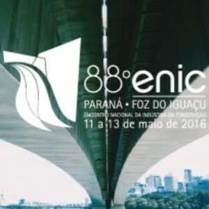 Encontro Nacional da Indústria da Construção Civil será realizado em Foz do Iguaçu, no mês de maio