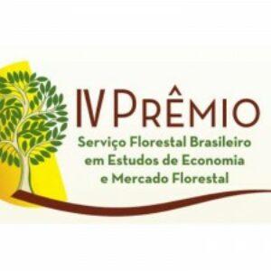 IV Prêmio Serviço Florestal Brasileiro em Estudos de Economia e Mercado Florestal