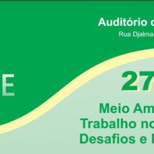 Meio Ambiente do Trabalho no Século XXI será tema de seminário na programação do Abril Verde