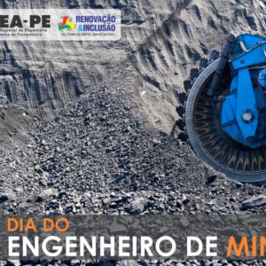 10 de julho: Dia do Engenheiro de Minas