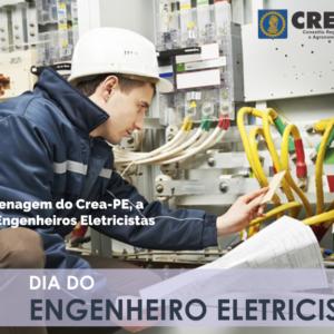 CREA-PE parabeniza, com muita energia, os Engenheiros Eletricistas