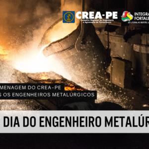 CREA-PE Celebra o dia do Engenheiro Metalurgista