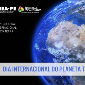 22 de abril – Dia Internacional do Planeta Terra