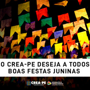 CREA-PE deseja a todos Boas Festas Juninas
