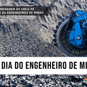 10 de julho – Dia do Engenheiro de Minas