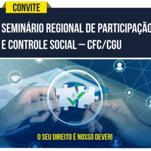 CFC/CGU realizará Seminário Regional de Participação e Controle Social