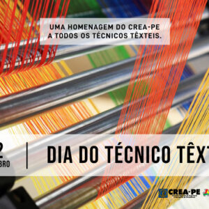 12 de setembro  – Dia do Técnico Têxtil