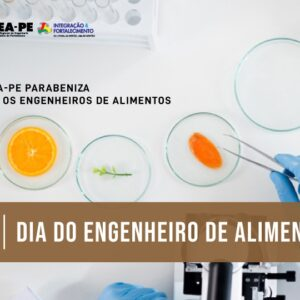 Parabéns do Crea-PE a todos os Engenheiros de Alimentos