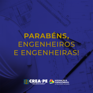 Parabéns, Engenheiros e Engenheiras!