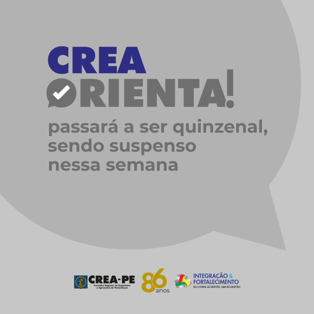 Read more about the article Crea Orienta passará a ser quinzenal, sendo suspenso nessa semana