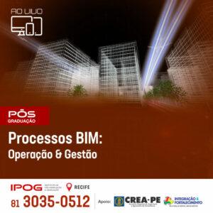 IPOG Recife oferece Especialização em Processos BIM: Operação e Gestão