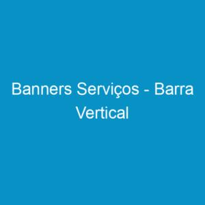 Banners Serviços – Barra Vertical