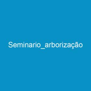 Seminario_arborização