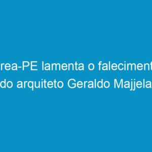 Crea-PE lamenta o falecimento do arquiteto Geraldo Majjela