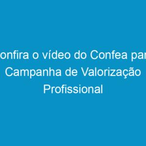 Confira o vídeo do Confea para Campanha de Valorização Profissional