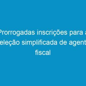 Prorrogadas inscrições para a seleção simplificada de agente fiscal do Crea-PE