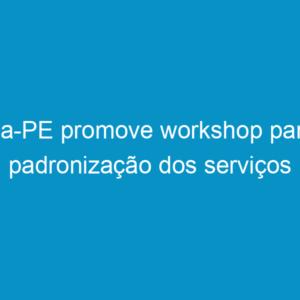 Crea-PE promove workshop para a padronização dos serviços