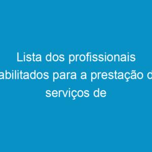 Lista dos profissionais habilitados para a prestação de serviços de vistorias em estádios de futebol