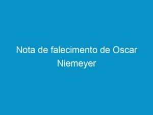Read more about the article Nota de falecimento de Oscar Niemeyer
