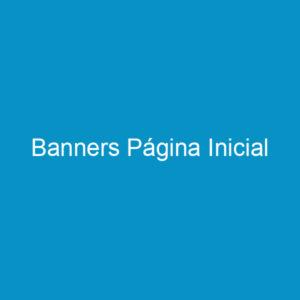 Banners Página Inicial
