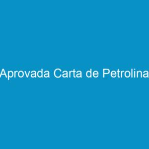 Aprovada Carta de Petrolina
