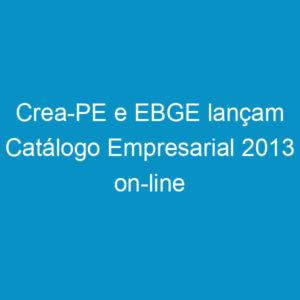 Crea-PE e EBGE lançam Catálogo Empresarial 2013 on-line