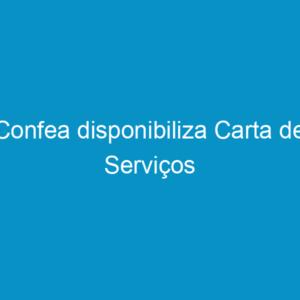 Confea disponibiliza Carta de Serviços