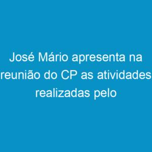 José Mário apresenta na reunião do CP as atividades realizadas pelo Crea-PE