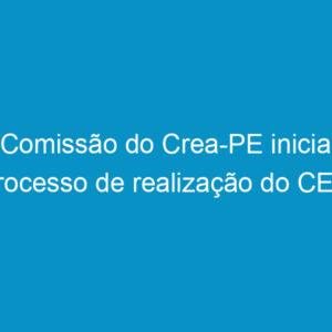 Comissão do Crea-PE inicia processo de realização do CEP