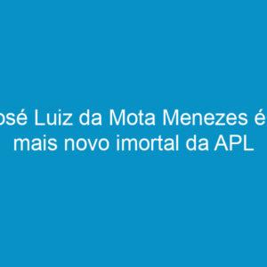 José Luiz da Mota Menezes é o mais novo imortal da APL