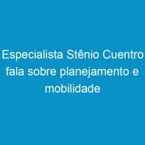 Especialista Stênio Cuentro fala sobre planejamento e mobilidade urbana no Crea-PE TV
