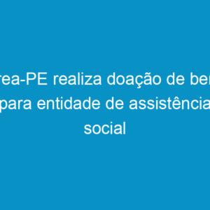 Crea-PE realiza doação de bens para entidade de assistência social