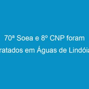 70ª Soea e 8º CNP foram tratados em Águas de Lindóia
