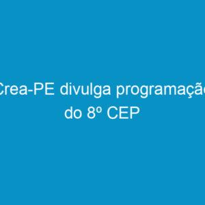 Crea-PE divulga programação do 8º CEP