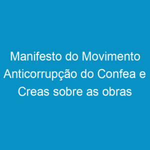 Manifesto do Movimento Anticorrupção do Confea e Creas sobre as obras da Copa de 2014