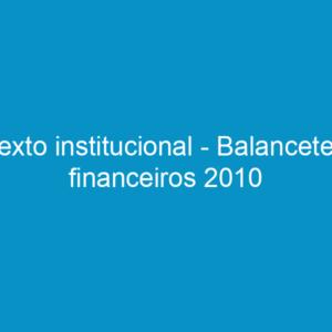 Texto institucional – Balancetes financeiros 2010