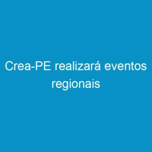 Crea-PE realizará eventos regionais