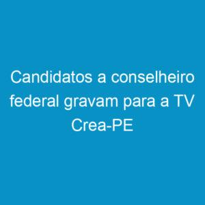 Candidatos a conselheiro federal gravam para a TV Crea-PE