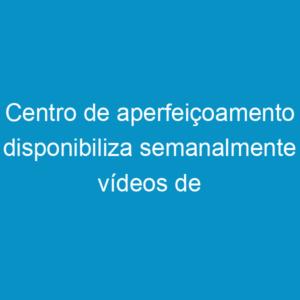 Centro de aperfeiçoamento disponibiliza semanalmente vídeos de palestras das áreas tecnológicas