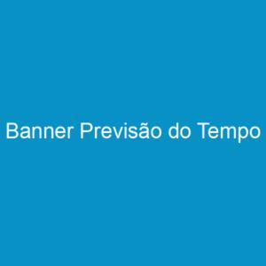 Banner Previsão do Tempo