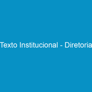 Texto Institucional – Diretoria