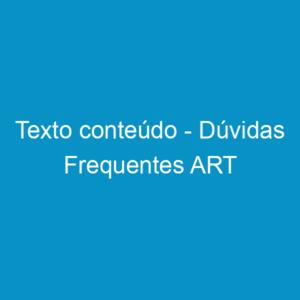 Texto conteúdo – Dúvidas Frequentes ART