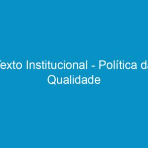 Texto Institucional – Política da Qualidade