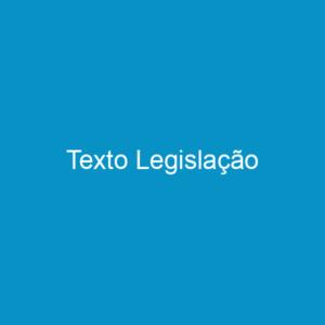Texto Legislação