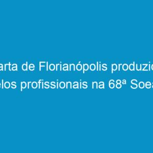Carta de Florianópolis produzida pelos profissionais na 68ª Soeaa