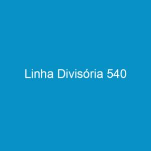 Linha Divisória 540
