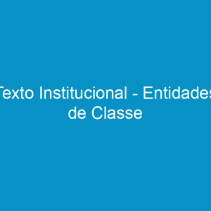 Texto Institucional – Entidades de Classe