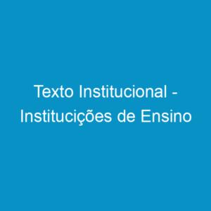 Texto Institucional – Institucições de Ensino